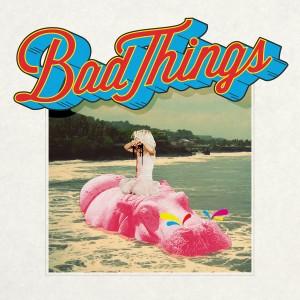 Bad Things album cover