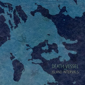 Death vessel- island intervals