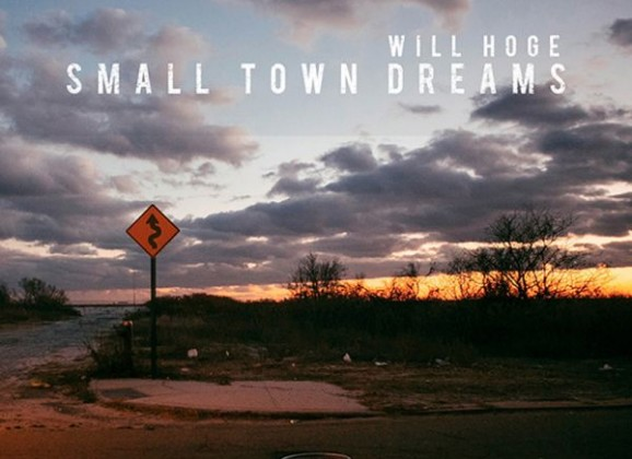 """Will Hoge """"Small Town Dreams"""" Album Review"""