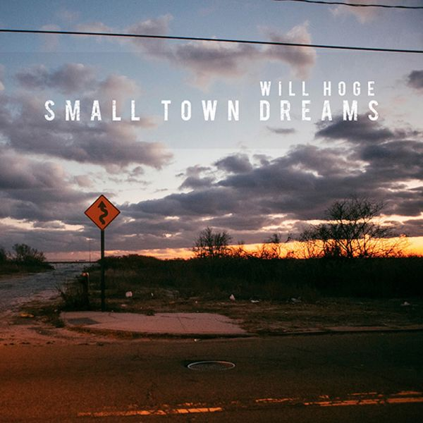 "Will Hoge ""Small Town Dreams"" Album Review"