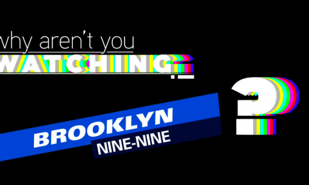 "Why Aren't You Watching: ""Brooklyn 99"""
