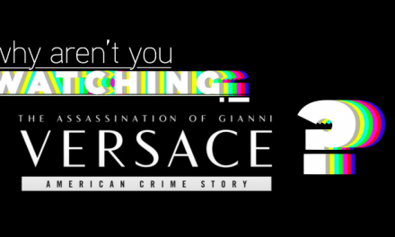 """Why Aren't You Watching: """"American Crime Story: The Assassination of Gianni Versace"""""""