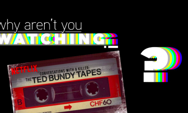 "Why Aren't You Watching: ""The Ted Bundy Tapes"""