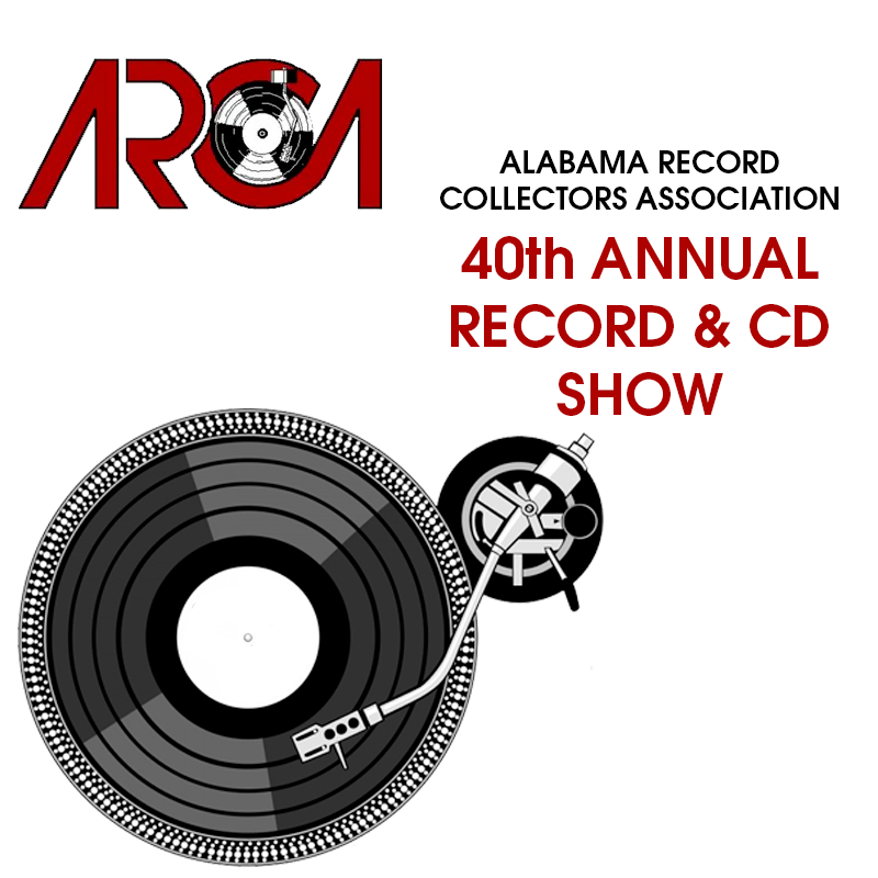 Alabama Record Collectors Association 40th Annual Record and CD Show